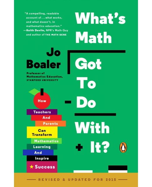 What's Math Got to Do With It? : How Teachers and Parents Can Transform Mathematics Learning and Inspire - image 1 of 1