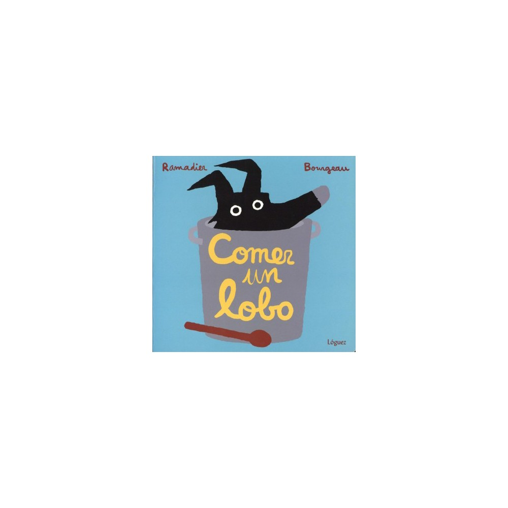 Comer un lobo / How to Eat a Wolf (Hardcover) (Cedric Ramadier)