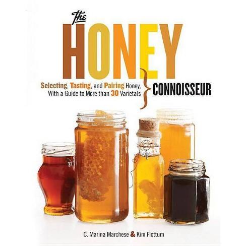 Honey Connoisseur - by  C Marina Marchese & Kim Flottum (Hardcover) - image 1 of 1