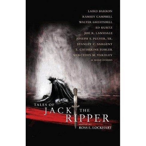 Tales of Jack the Ripper - by  Laird Barron & Joe R Lansdale (Paperback) - image 1 of 1