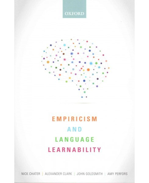 Empiricism and Language Learnability (Paperback) (Nick Chater & Alexander Clark & John Goldsmith & Amy - image 1 of 1