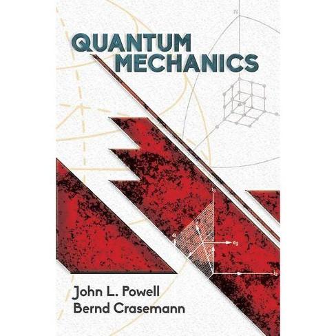 Quantum Mechanics - (Dover Books on Physics) by  John L Powell & Bernd Crasemann (Paperback) - image 1 of 1