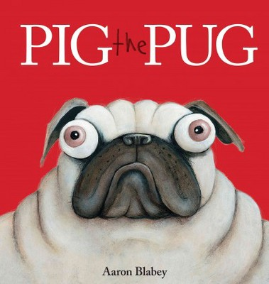 Pig the Pug (Hardcover)(Aaron Blabey)