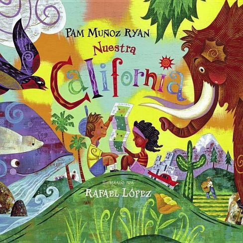 Nuestra California - by  Pam Munoz Ryan (Hardcover) - image 1 of 1