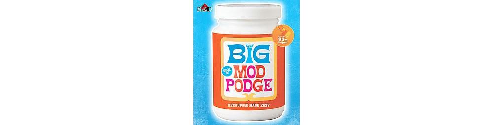 Big Book of Mod Podge : Decoupage Made Easy (Paperback)