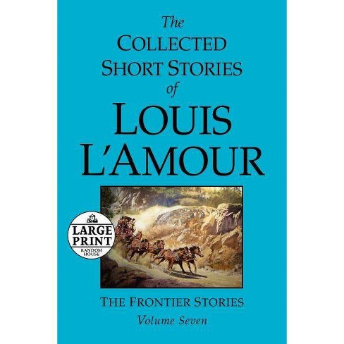 The Collected Short Stories of Louis l'Amour: Volume 7 - (Collected Short  Stories of Louis L'Amour)