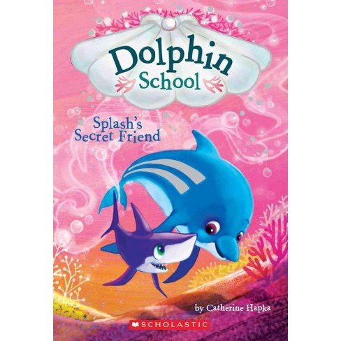 Splash's Secret Friend (Dolphin School #3) - by  Catherine Hapka (Paperback) - image 1 of 1