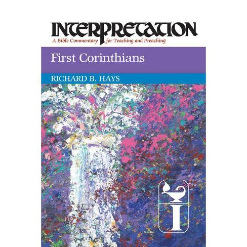 First Corinthians - by  Richard B Hays (Paperback) - image 1 of 1