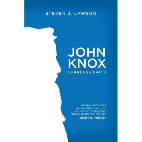 John Knox - (Biography) by  Steven J Lawson (Paperback) - image 1 of 1