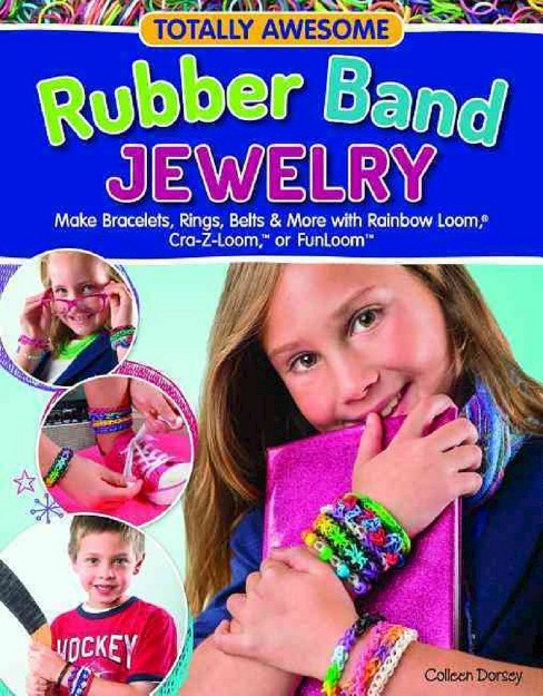 Totally Awesome Rubber Band Jewelry (Paperback) by Colleen Dorsey - image 1 of 2