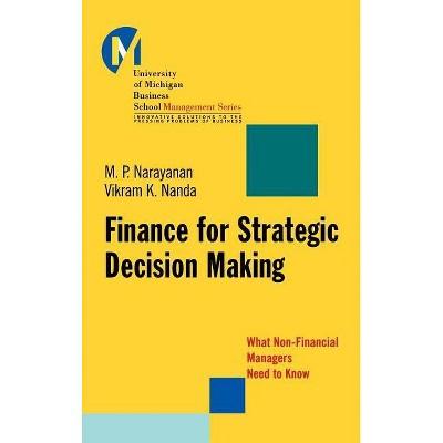 Finance for Strategic Decision-Making - (J-B-Umbs) by  M P Narayanan & Vikram K Nanda (Hardcover)