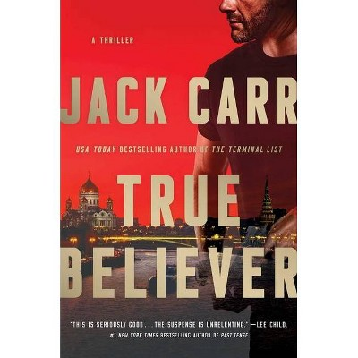 True Believer, 2 - (Terminal List) by  Jack Carr (Hardcover)