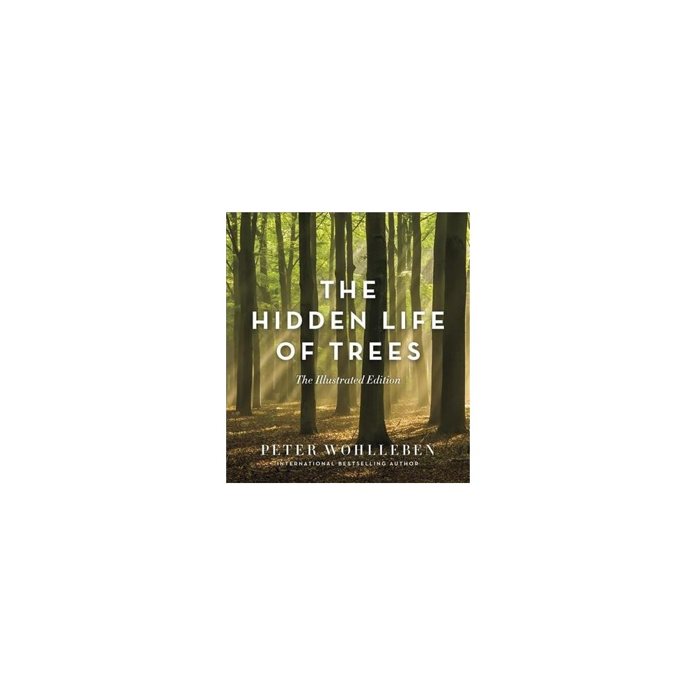 Hidden Life of Trees - by Peter Wohlleben (Hardcover)
