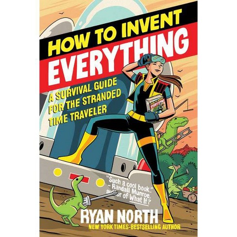 How to Invent Everything - by  Ryan North (Paperback) - image 1 of 1