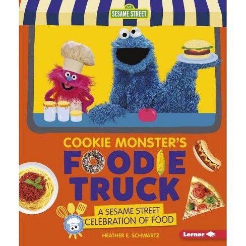 Cookie Monster's Foodie Truck - by  Heather E Schwartz (Hardcover) - image 1 of 1