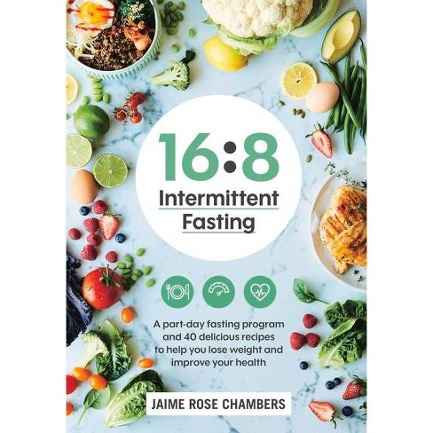 16:8 Intermittent Fasting - by  Jaime Rose Chambers (Paperback) - image 1 of 1