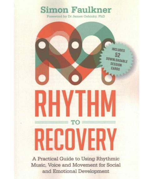 Rhythm to Recovery : A Practical Guide to Using Rhythmic Music, Voice and Movement for Social and - image 1 of 1