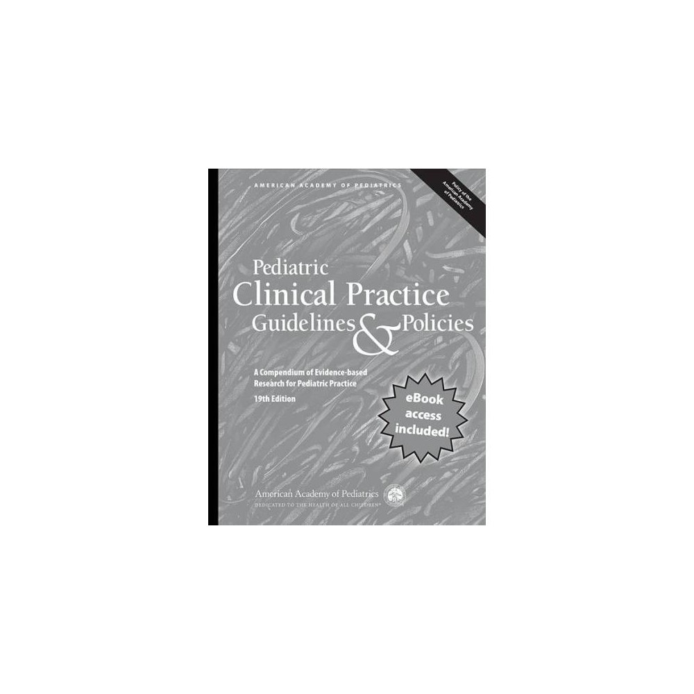 Pediatric Clinical Practice Guidelines & Policies : A Compendium of Evidence-based Research for