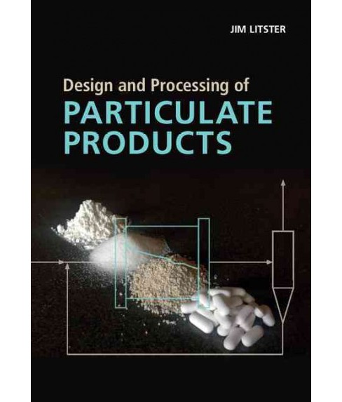 Design and Processing of Particulate Products (Hardcover) (Jim Litster) - image 1 of 1