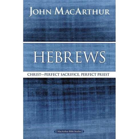 Hebrews - (MacArthur Bible Studies) by  John F MacArthur (Paperback) - image 1 of 1