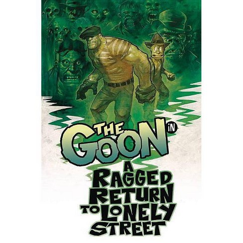 The Goon: A Ragged Return to Lonely Street - by  Eric Powell (Paperback) - image 1 of 1