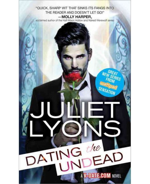 Dating the Undead -  (V-Date.Com) by Juliet Lyons (Paperback) - image 1 of 1