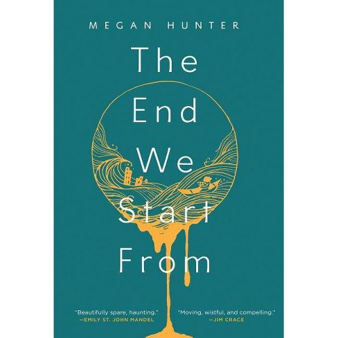 The End We Start from - by  Megan Hunter (Hardcover) - image 1 of 1