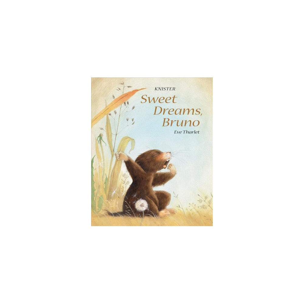 Sweet Dreams, Bruno - by Knister (Hardcover)