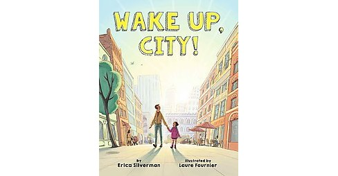 Wake Up, City! (School And Library) (Erica Silverman) - image 1 of 1