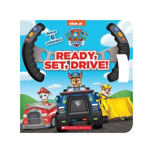 Ready, Set, Drive! : Drive the Vehicle -  BRDBK (Paw Patrol) by Courtney Carbone (Hardcover) - image 1 of 1