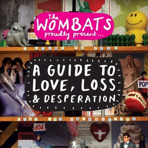 Wombats - Guide To Love Loss And Desperation (CD) - image 1 of 1