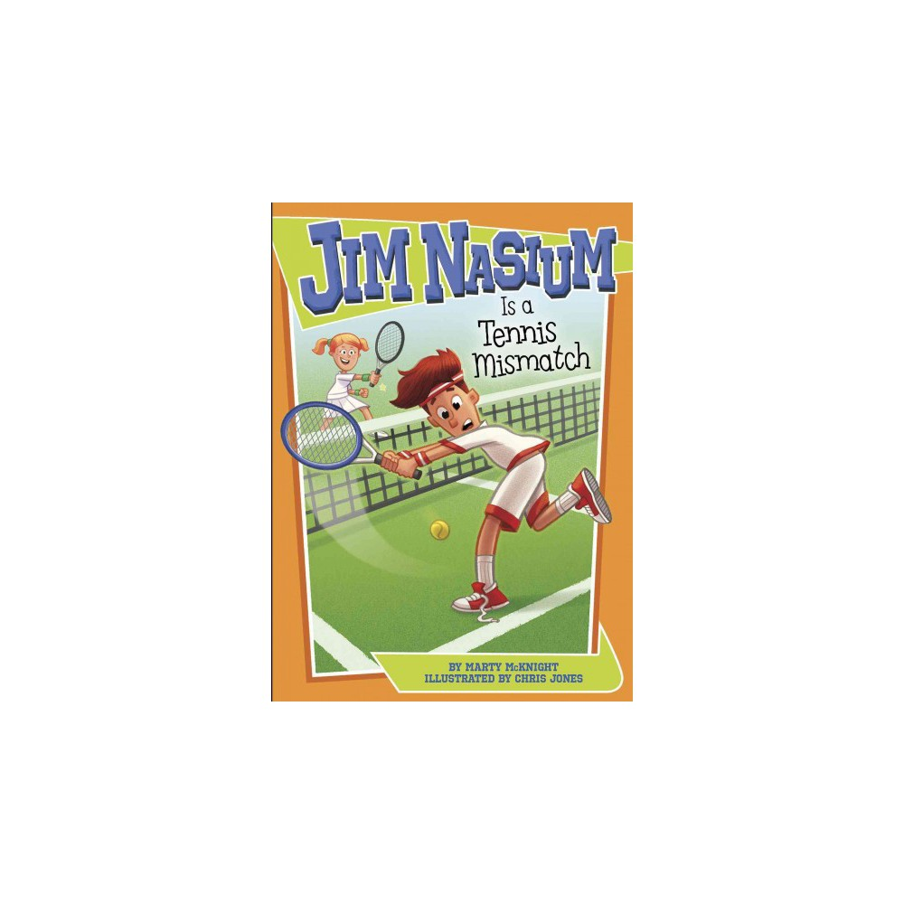 Jim Nasium Is a Tennis Mismatch (Paperback) (Marty McKnight)