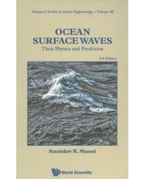 Ocean Surface Waves : Their Physics and Prediction (Hardcover) (Stanislaw R. Massel) - image 1 of 1