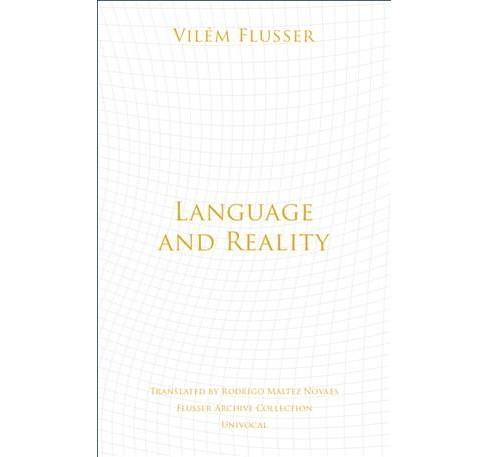 Language and Reality -  (Univocal) by Vilem Flusser (Paperback) - image 1 of 1