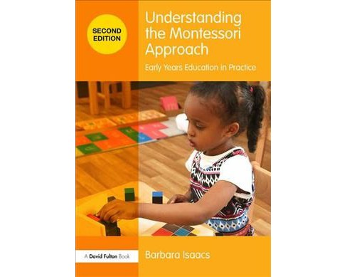Understanding the Montessori Approach : Early Years Education in Practice (Paperback) (Barbara Isaacs) - image 1 of 1