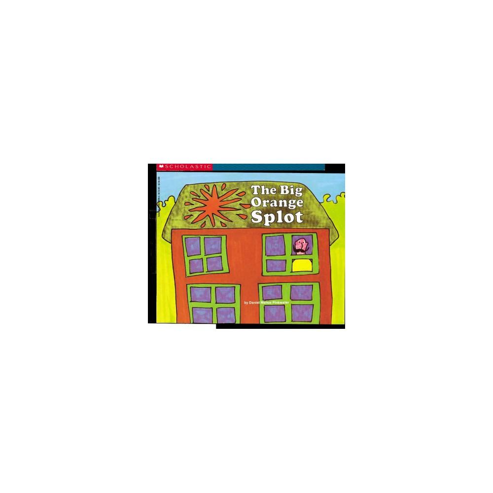 Big Orange Splot - Reissue by Daniel Manus Pinkwater (Paperback)