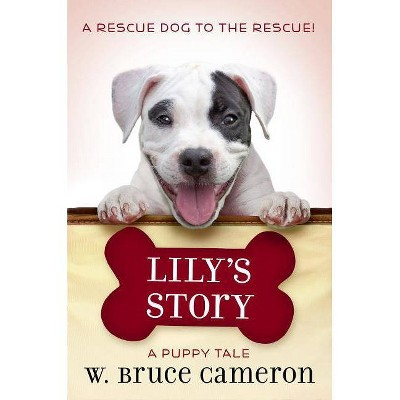 Lily's Story - by  W Bruce Cameron (Hardcover)