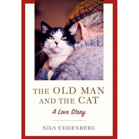The Old Man and the Cat - by  Nils Uddenberg (Hardcover) - image 1 of 1