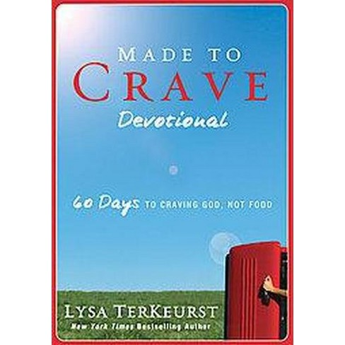 Made To Crave Devotional 60 Days To Craving God Not Food