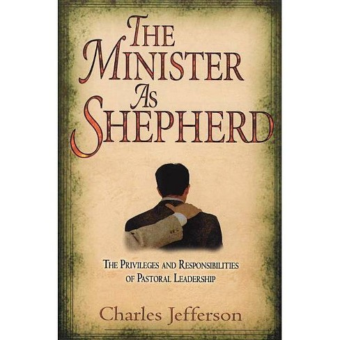 The Minister as Shepherd - by  Charles Jefferson (Paperback) - image 1 of 1