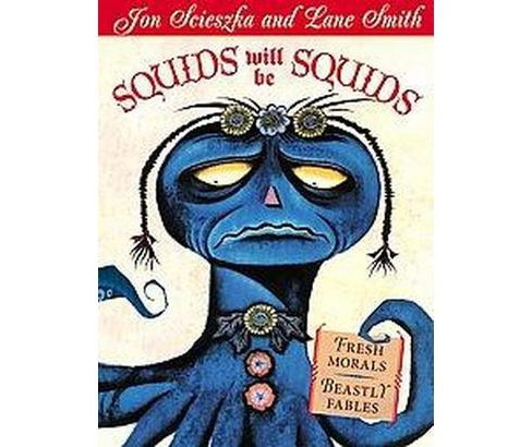 Squids Will Be Squids : Fresh Morals, Beastly Fables (Reprint) (Paperback) (Jon Scieszka) - image 1 of 1