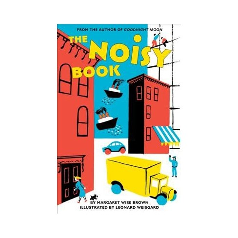 The Noisy Book - by  Margaret Wise Brown (Board_book) - image 1 of 1