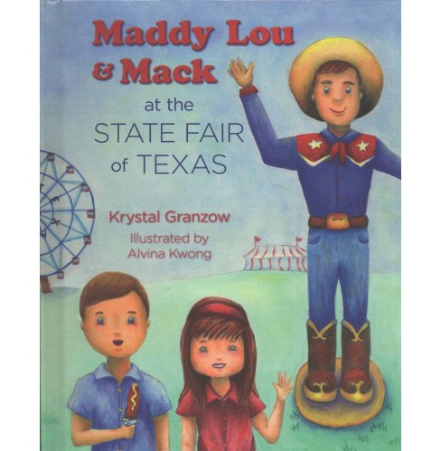 Maddy Lou & Mack at the State Fair of Texas (Hardcover) (Krystal Granzow) - image 1 of 1