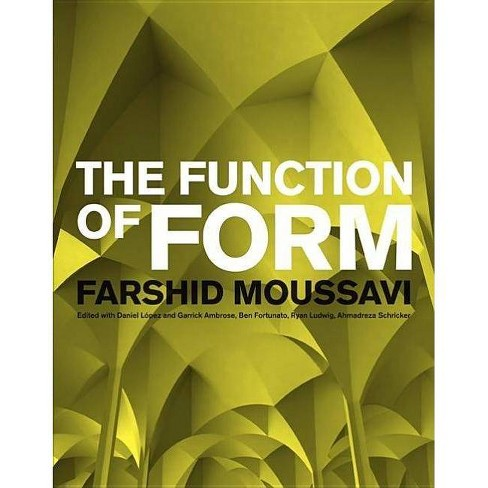 The Function of Form - by  Farshid Moussavi (Paperback) - image 1 of 1