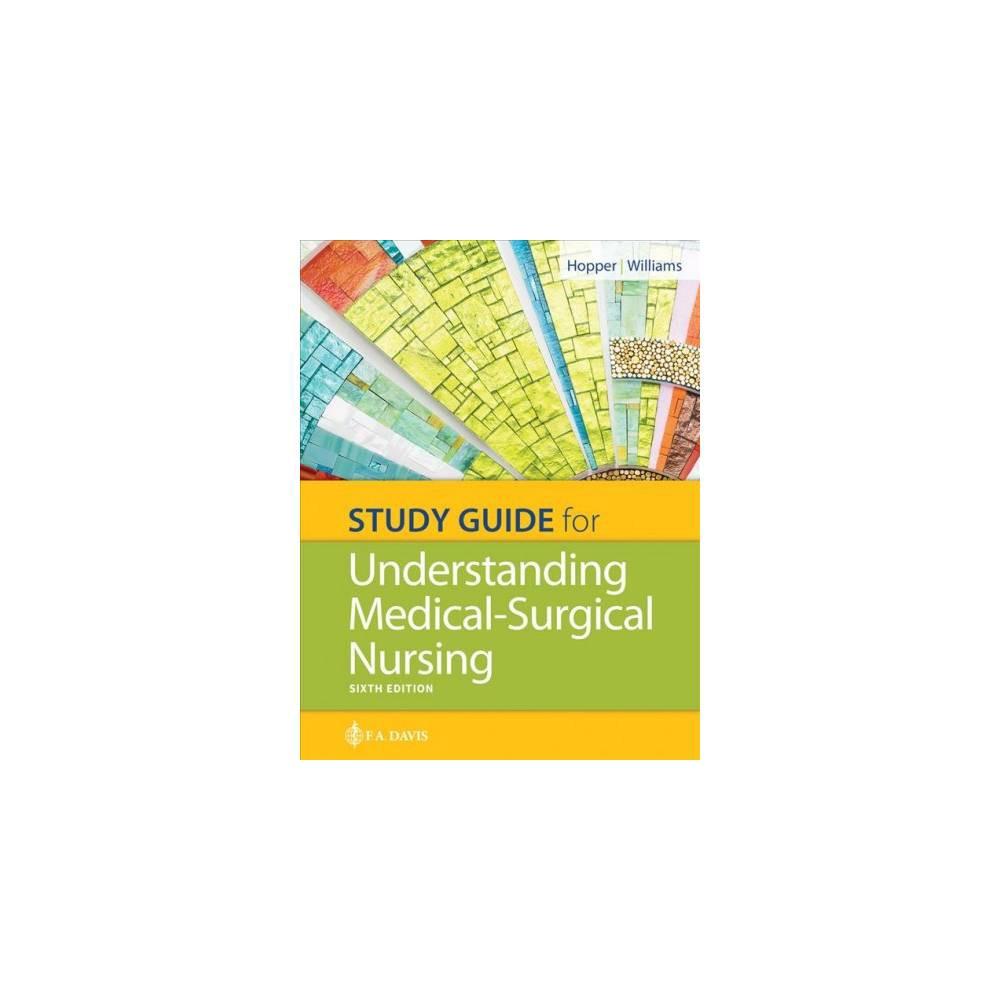 Understanding Medical Surgical Nursing - 6 Stg by R.N. Paula D. Hopper & R.N. Linda S. Williams