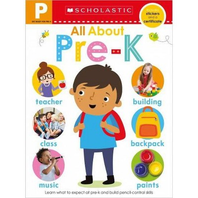 All about Pre-K Workbook: Scholastic Early Learners (Workbook) - (Paperback) - by Scholastic & Scholastic Early Learners