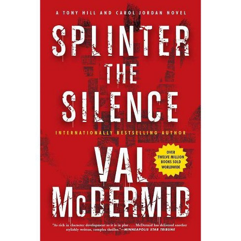 Splinter the Silence - (Tony Hill Novels) by  Val McDermid (Paperback) - image 1 of 1
