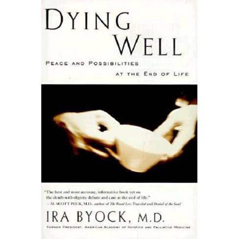 Dying Well - by  Ira Byock (Paperback) - image 1 of 1