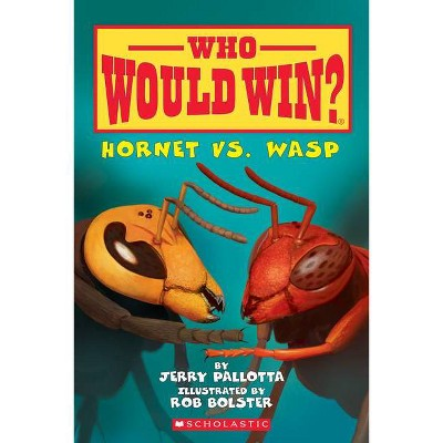 Hornet vs. Wasp (Who Would Win?), 10 - by  Jerry Pallotta (Paperback)