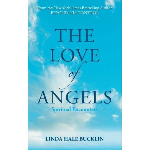 The Love of Angels (Spiritual Encounters) - by  Linda Hale-Bucklin (Paperback) - image 1 of 1
